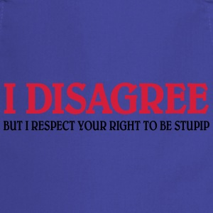 I disagree... T-Shirts - Kochschürze