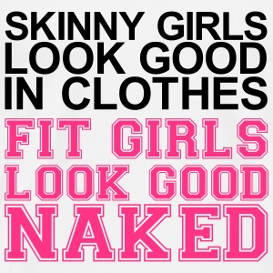 Fit Girls Look Good Naked - T-shirt Premium Homme