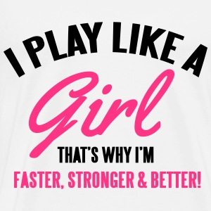 I play like a girl. That's why I'm faster Tops - Camiseta premium hombre