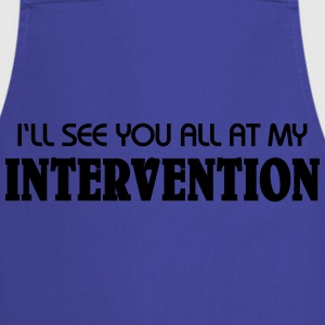 I'll see you all at my Intervention T-Shirts - Kochschürze