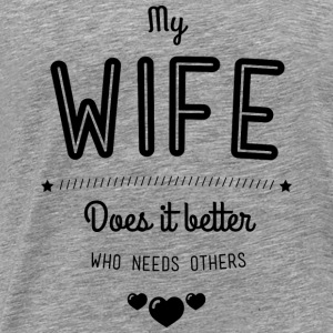 My wife does it better Tops - Camiseta premium hombre