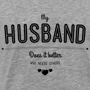 My husband does it better Tops - Camiseta premium hombre