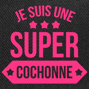 Super Cochonne [ Sexe / Sexy / Humour / Drôle ] Tee shirts - Casquette snapback