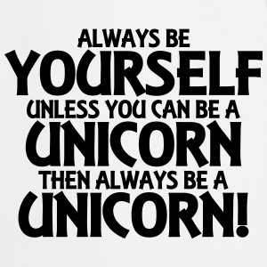 Always be yourself, unless you can be a unicorn T-skjorter - Kokkeforkle