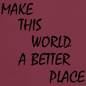 make this world a better place Puserot - Esiliina