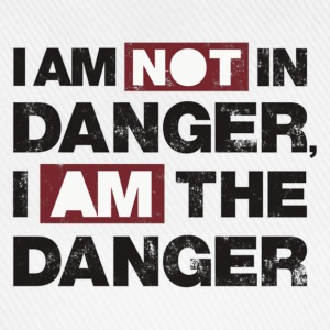 I am not in danger, I am the danger - Casquette classique