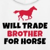 Will trade brother for horse Hoodies - Kids' Premium Hoodie