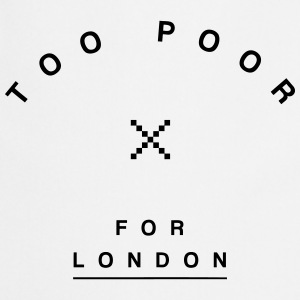 Too Poor for London T-Shirts - Cooking Apron
