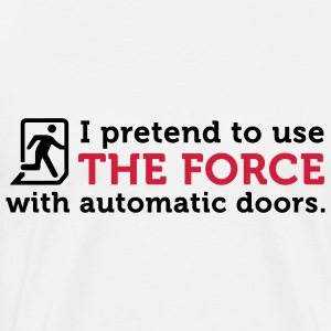 I open doors with the power of the Jedi! Sports wear - Men's Premium T-Shirt