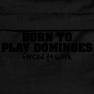 born to play dominoes forced to work - Kids' Backpack