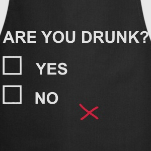 ARE YOU DRUNK? T-Shirts - Kochschürze