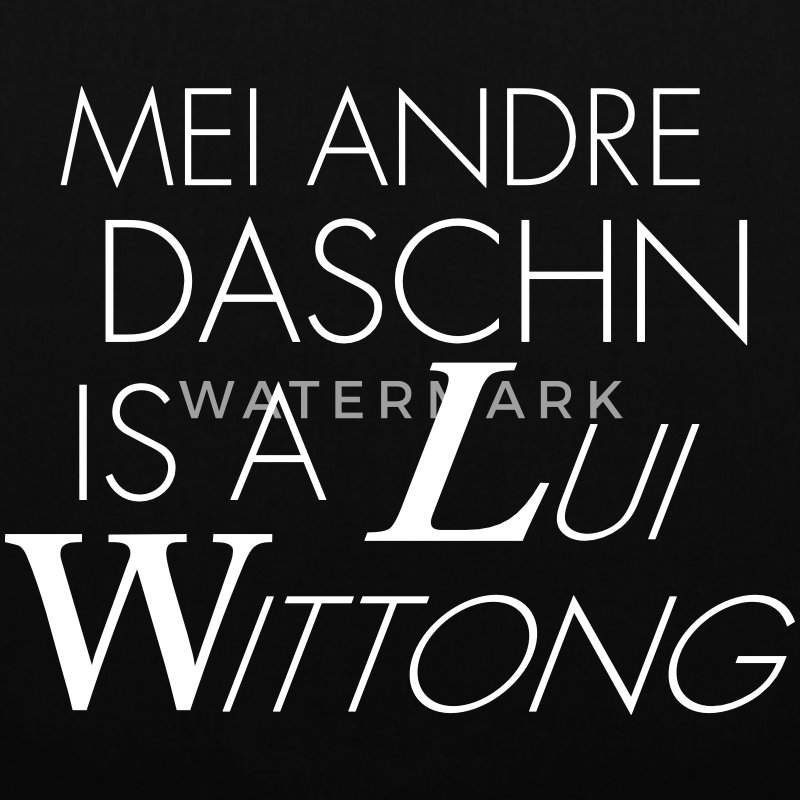 Mei andre Daschn is a Lui Wittong - Stoffbeutel