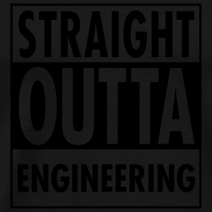 Straight Outta Engineering Ropa deportiva - Camiseta premium hombre