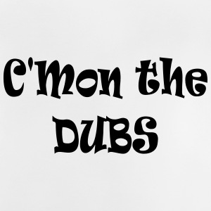 C'mon the Dubs Accessories - Baby T-Shirt