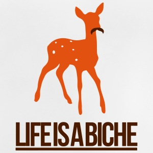 Life is a Biche - Parodie humour Life is a joke Tee shirts - T-shirt Bébé