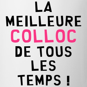 Coloc / Colocataire / Collocatrice / Amis / Appart Tee shirts - Tasse