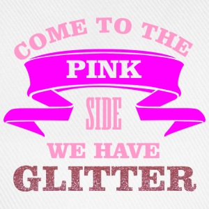 Come to the pink side - we have glitter Manches longues - Casquette classique