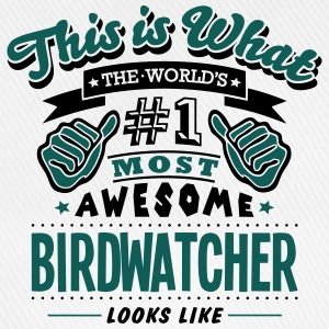 birdwatcher world no1 most awesome - Baseball Cap
