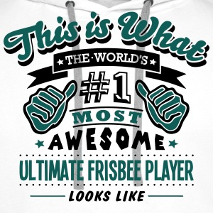 ultimate frisbee player world no1 most a T-SHIRT - Men's Premium Hoodie