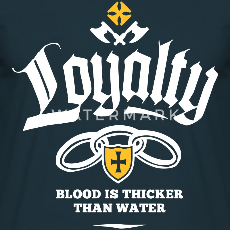 Loyalty - Blood Is Thicker Than Water T-Shirts - Männer T-Shirt
