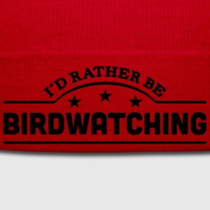 id rather be birdwatching banner t-shirt - Winter Hat