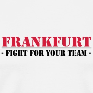 Frankfurt fight for your ,Fanartikel,Damen - Männer Premium T-Shirt