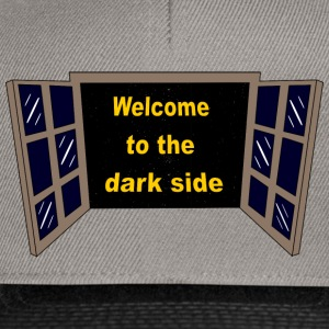 Welcome to the dark Side T-Shirts - Snapback Cap