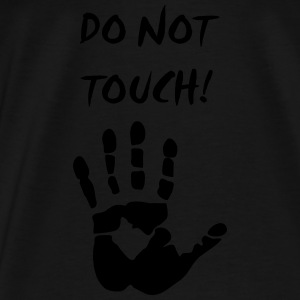 do not touch! Tops - Men's Premium T-Shirt