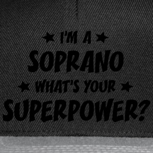 im a soprano whats your superpower t-shirt - Casquette snapback