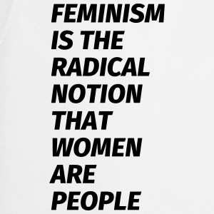 feminism is the radical notion that women are peop T-Shirts - Cooking Apron