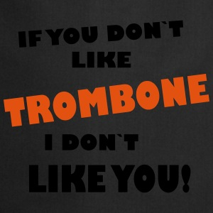 If you dont like Trombone, I don`t like you! T-paidat - Esiliina