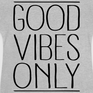Good Vibes Only Tee shirts - T-shirt Bébé