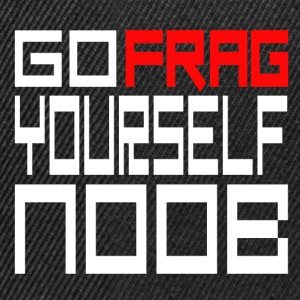 GO FRAG YOURSELF NOOB - Casquette snapback