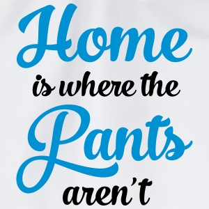 Home Is Where The Pants Aren\'t T-shirts - Gymtas