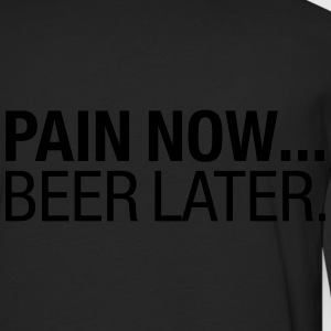 Pain Now - Beer Later Sportkleding - Mannen Premium shirt met lange mouwen