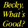 Becky what's good? T-Shirts - Women's Premium Tank Top