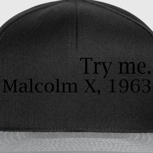 Try Me. Malcolm X, 1963 T-Shirts - Snapback Cap
