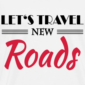 Let's travel new roads Vêtements Sport - T-shirt Premium Homme