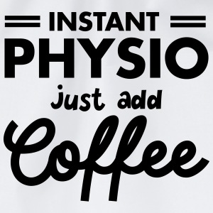 Instant Physio - Just Add Coffee T-Shirts - Drawstring Bag