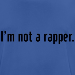 I'm not a rapper Hoodies & Sweatshirts - Men's Breathable T-Shirt