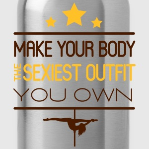 make your body the sexiest outfit you own Camisetas - Cantimplora