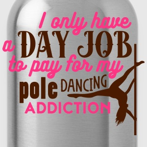 i have a day job to pay for pole dance Camisetas - Cantimplora