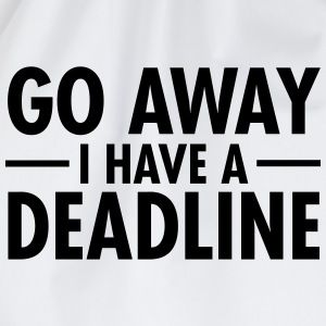 Go Away I Have A Deadline T-shirts - Gymtas