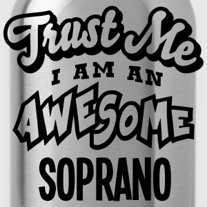 soprano trust me i am an awesome - Gourde