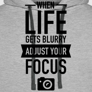 When Life Gets Blurry Adjust Your Focus T-Shirts - Men's Premium Hoodie