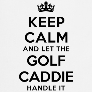 keep calm let golf caddie handle it - Cooking Apron