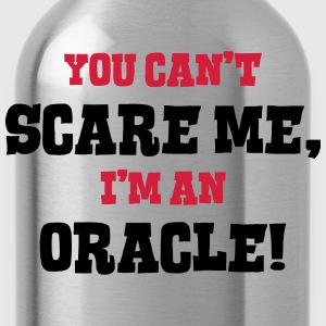 oracle cant scare me - Water Bottle
