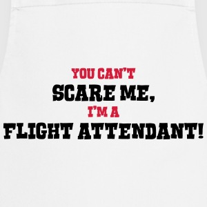 flight attendant cant scare me - Cooking Apron