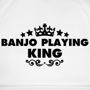 banjo playing king 2015 - Baseball Cap