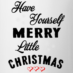 HAVE YOURSELF A MERRY LITTLE CHRISTMAS T-shirts - Mugg
